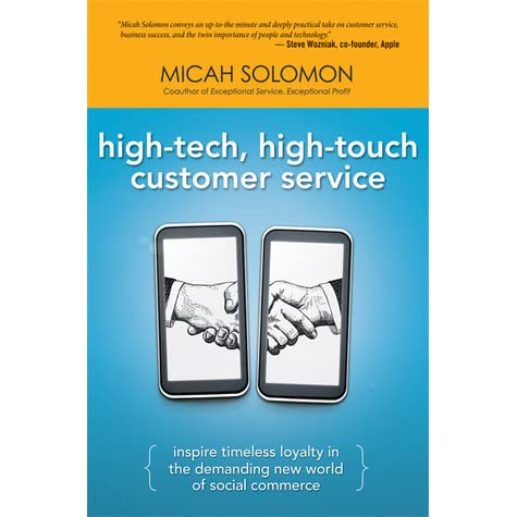 High-Tech, High-Touch Customer Service Inspire Timeless Loyalty in the Demanding New World of Social Commerce