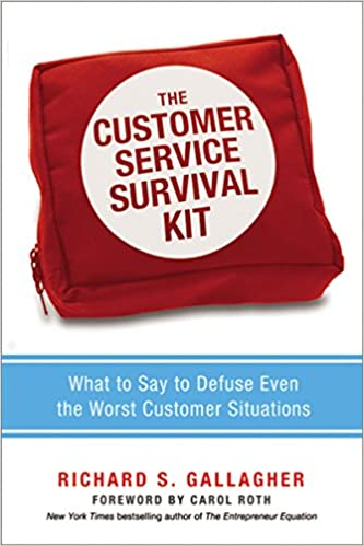 The Customer Service Survival Kit What to Say to Defuse Even the Worst Customer Situations