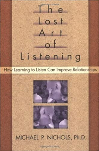The Lost Art of Listening How Learning to Listen Can Improve Relationships